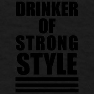 Drinker of Strong Style Mugs & Drinkware - Men's T-Shirt