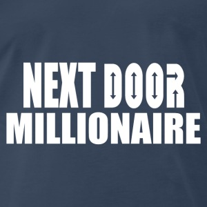 NEXT DOOR MILLIONAIRE Tanks - Men's Premium T-Shirt
