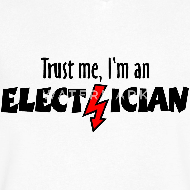 Trust me, I'm an electrician T-Shirts - Men's V-Neck T-Shirt by Canvas