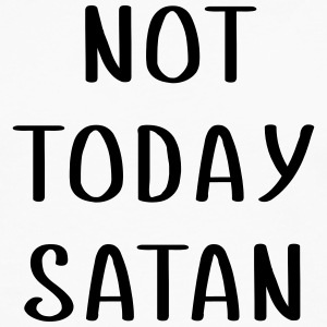 Not today SATAN T-Shirts - Men's Premium Long Sleeve T-Shirt