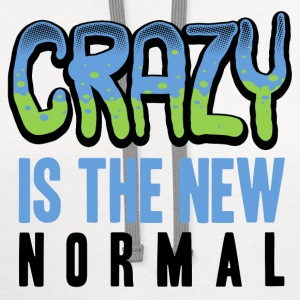 crazy is the new normal T-Shirts - Contrast Hoodie