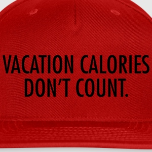 Vacation calories don't count T-Shirts - Snap-back Baseball Cap