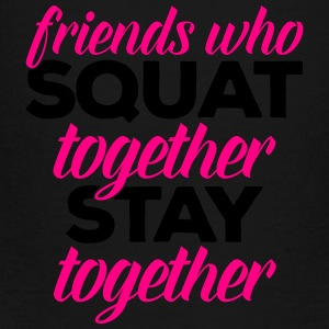 Friends Who Squat Gym Quote Bags & backpacks - Toddler Premium T-Shirt