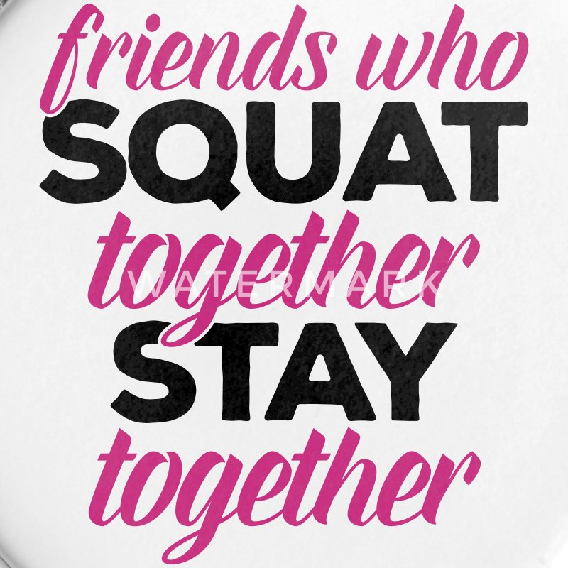 Friends Who Squat Gym Quote Buttons - Small Buttons