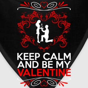 Keep Calm And Be My Valentine T-Shirts - Bandana