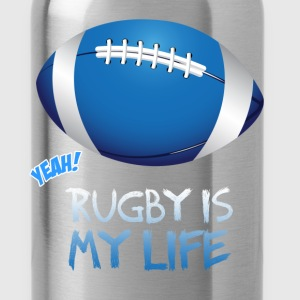Rugby - Rugby is my life  - Water Bottle