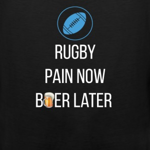 Rugby - Rugby  Pain Now, Beer Later - Men's Premium Tank