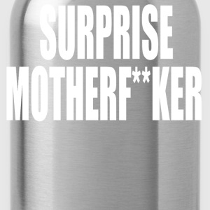 Surprise Motherf**ker T-Shirts - Water Bottle