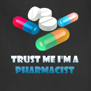 Pharmacist - Trust Me I'm a Pharmacist - Adjustable Apron