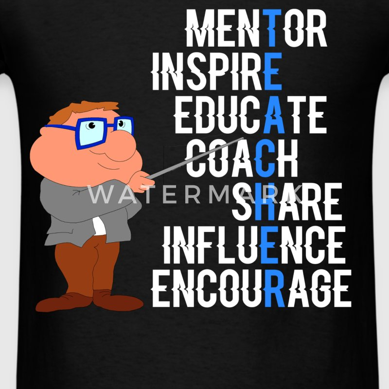 Student Teacher - Mentor, inspire, educate, coach, - Men's T-Shirt
