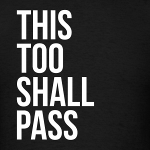 THIS TOO SHALL PASS Sportswear - Men's T-Shirt