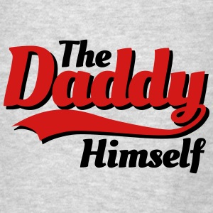 The daddy Himself Hoodies - Men's T-Shirt