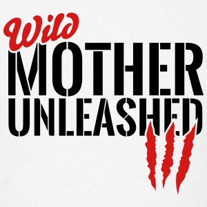 wild mother unleashed Tanks - Men's T-Shirt