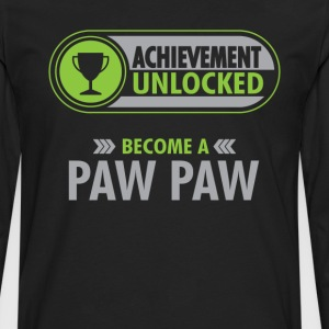 Paw Paw Achievement Unlocked T-Shirt T-Shirts - Men's Premium Long Sleeve T-Shirt