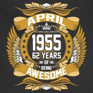 April 1955 62 Years Of Being Awesome T-Shirts - Adjustable Apron
