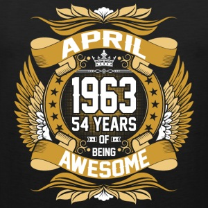April 1963 54 Years Of Being Awesome T-Shirts - Men's Premium Tank