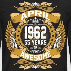 April 1962 55 Years Of Being Awesome T-Shirts - Men's Premium Long Sleeve T-Shirt