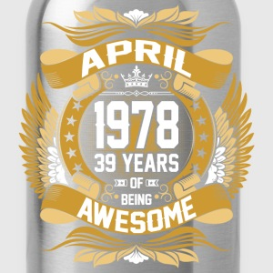 April 1978 39 Years Of Being Awesome T-Shirts - Water Bottle