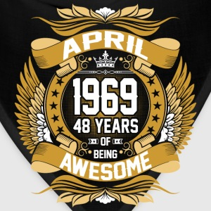 April 1969 48 Years Of Being Awesome T-Shirts - Bandana