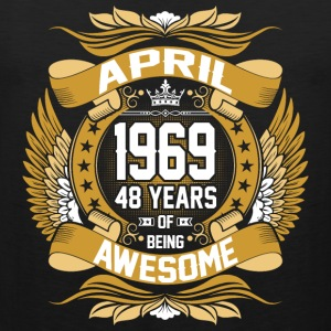 April 1969 48 Years Of Being Awesome T-Shirts - Men's Premium Tank