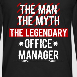 Office Manager - The Man The Myth the legendary Of - Men's Premium Long Sleeve T-Shirt
