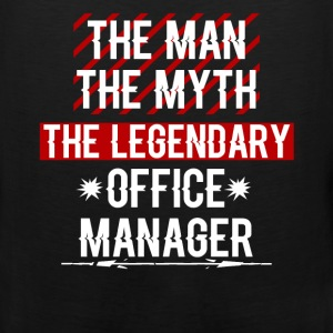 Office Manager - The Man The Myth the legendary Of - Men's Premium Tank