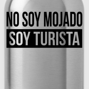 NO SOY MOJADO, SOY TURISTA SPANISH LATIN AMERICAN T-Shirts - Water Bottle