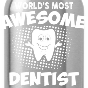 Most Awesome Dentist T-Shirts - Water Bottle