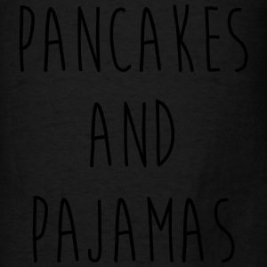 Pancakes And Pajamas Funny Quote Tanks - Men's T-Shirt