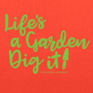 Life's A Garden T-Shirts - Tote Bag