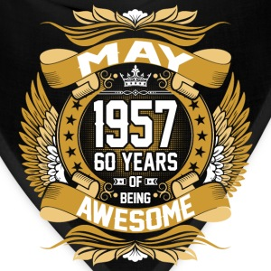 May 1957 60 Years Of Being Awesome T-Shirts - Bandana