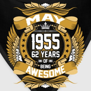May 1955 62 Years Of Being Awesome T-Shirts - Bandana