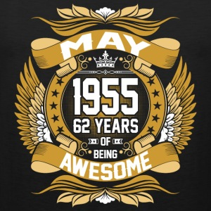 May 1955 62 Years Of Being Awesome T-Shirts - Men's Premium Tank