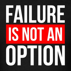 FAILURE IS NOT AN OPTION Sportswear - Men's T-Shirt