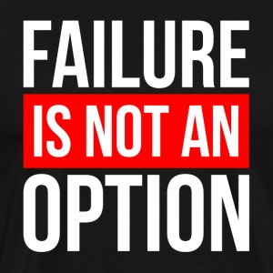 FAILURE IS NOT AN OPTION Sportswear - Men's Premium T-Shirt