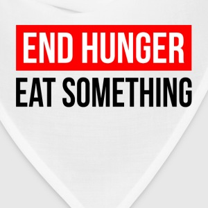 END HUNGER EAT SOMETHING T-Shirts - Bandana