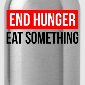 END HUNGER EAT SOMETHING T-Shirts - Water Bottle