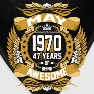 May 1970 47 Years Of Being Awesome T-Shirts - Bandana