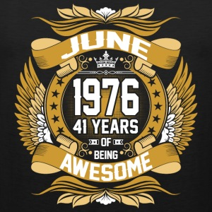 June 1976 41 Years Of Being Awesome T-Shirts - Men's Premium Tank