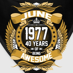 June 1977 40 Years Of Being Awesome T-Shirts - Bandana