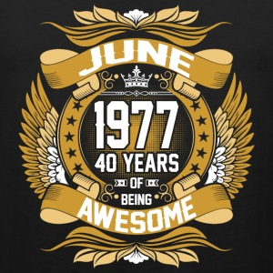 June 1977 40 Years Of Being Awesome T-Shirts - Men's Premium Tank