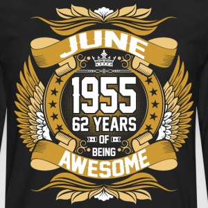 June 1955 62 Years Of Being Awesome T-Shirts - Men's Premium Long Sleeve T-Shirt