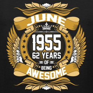 June 1955 62 Years Of Being Awesome T-Shirts - Men's Premium Tank