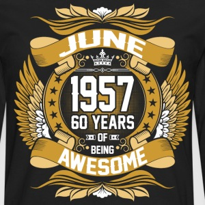 June 1957 60 Years Of Being Awesome_ T-Shirts - Men's Premium Long Sleeve T-Shirt