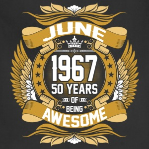 June 1967 50 Years Of Being Awesome T-Shirts - Adjustable Apron