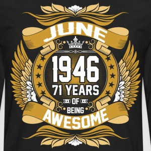 June 1946 71 Years Of Being Awesome T-Shirts - Men's Premium Long Sleeve T-Shirt