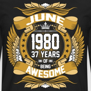 June 1980 37 Years Of Being Awesome T-Shirts - Men's Premium Long Sleeve T-Shirt