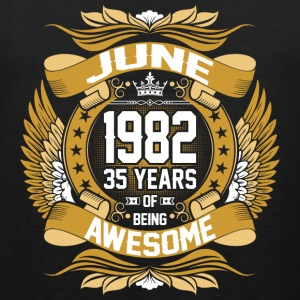 June 1982 35 Years Of Being Awesome T-Shirts - Men's Premium Tank