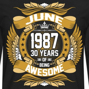 June 1987 30 Years Of Being Awesome T-Shirts - Men's Premium Long Sleeve T-Shirt