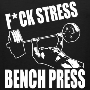 F*CK STRESS, BENCH PRESS T-Shirts - Men's Premium Tank